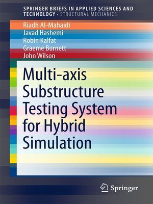 cover image of Multi-axis Substructure Testing System for Hybrid Simulation