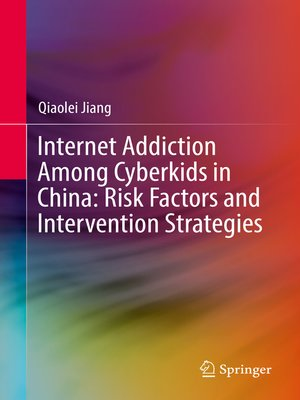 cover image of Internet Addiction Among Cyberkids in China