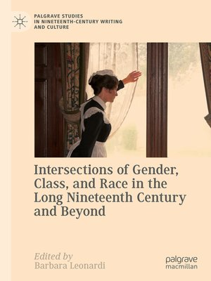 cover image of Intersections of Gender, Class, and Race in the Long Nineteenth Century and Beyond