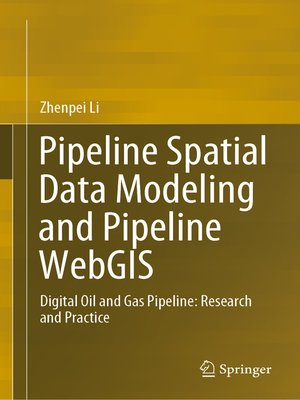 cover image of Pipeline Spatial Data Modeling and Pipeline WebGIS