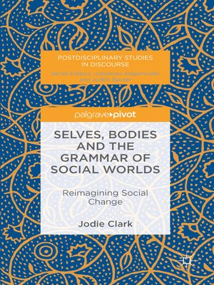 cover image of Selves, Bodies and the Grammar of Social Worlds
