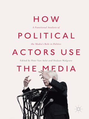 cover image of How Political Actors Use the Media