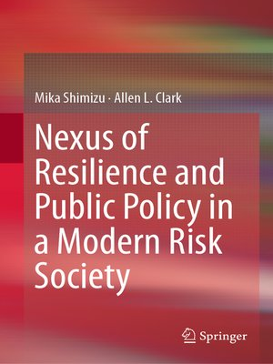 cover image of Nexus of Resilience and Public Policy in a Modern Risk Society