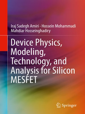 cover image of Device Physics, Modeling, Technology, and Analysis for Silicon MESFET