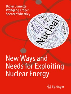 cover image of New Ways and Needs for Exploiting Nuclear Energy