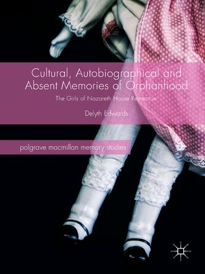 cover image of Cultural, Autobiographical and Absent Memories of Orphanhood