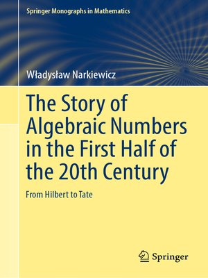 cover image of The Story of Algebraic Numbers in the First Half of the 20th Century