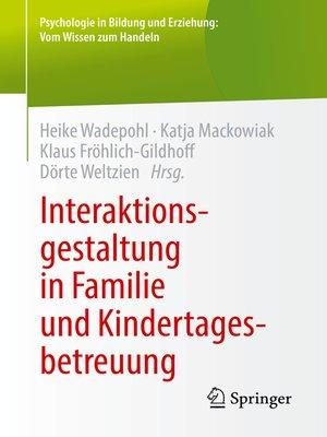cover image of Interaktionsgestaltung in Familie und Kindertagesbetreuung