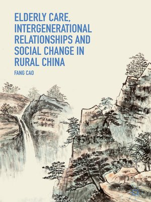 cover image of Elderly Care, Intergenerational Relationships and Social Change in Rural China