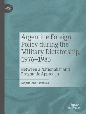 cover image of Argentine Foreign Policy during the Military Dictatorship, 1976–1983