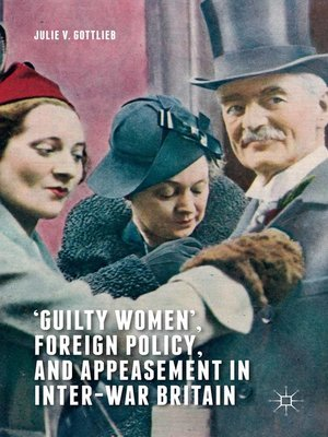 cover image of 'Guilty Women', Foreign Policy, and Appeasement in Inter-War Britain
