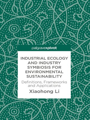 cover image of Industrial Ecology and Industry Symbiosis for Environmental Sustainability