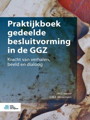 cover image of Praktijkboek gedeelde besluitvorming in de GGZ