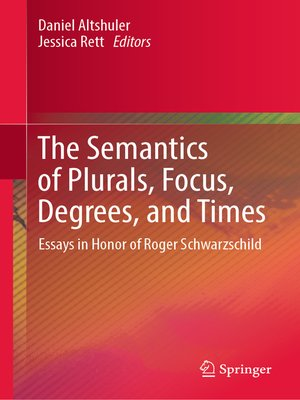 cover image of The Semantics of Plurals, Focus, Degrees, and Times