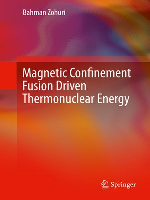 cover image of Magnetic Confinement Fusion Driven Thermonuclear Energy