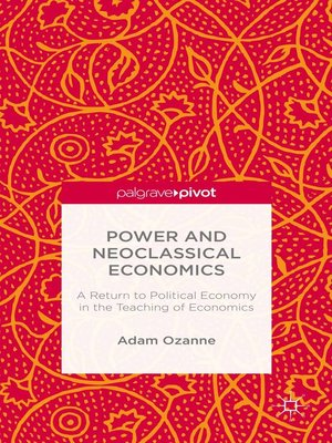 cover image of Power and Neoclassical Economics