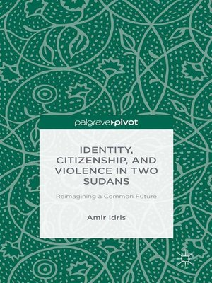 cover image of Identity, Citizenship, and Violence in Two Sudans