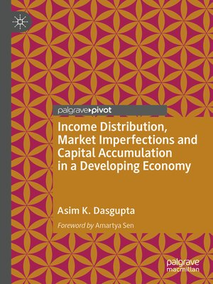 cover image of Income Distribution, Market Imperfections and Capital Accumulation in a Developing Economy