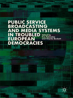 cover image of Public Service Broadcasting and Media Systems in Troubled European Democracies