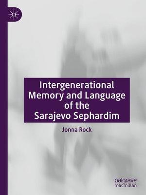 cover image of Intergenerational Memory and Language of the Sarajevo Sephardim