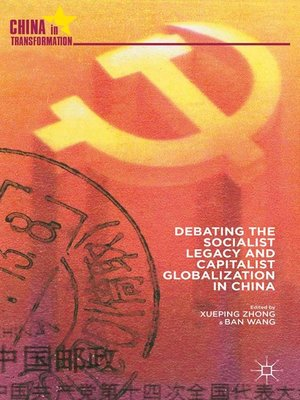 cover image of Debating the Socialist Legacy and Capitalist Globalization in China