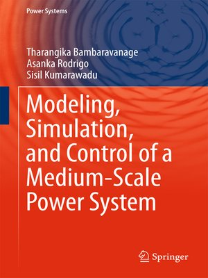 cover image of Modeling, Simulation, and Control of a Medium-Scale Power System