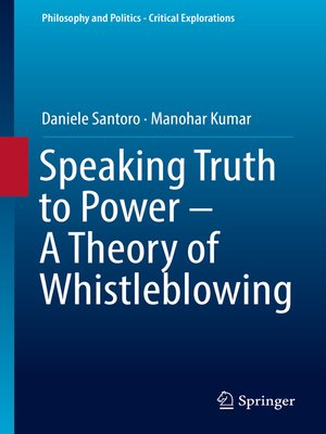 cover image of Speaking Truth to Power--A Theory of Whistleblowing