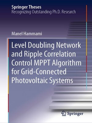 cover image of Level Doubling Network and Ripple Correlation Control MPPT Algorithm for Grid-Connected Photovoltaic Systems