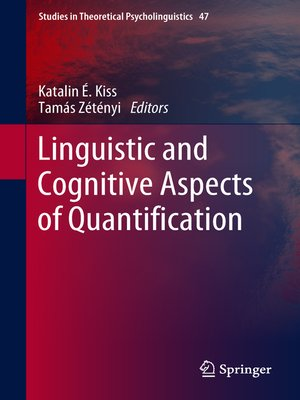 cover image of Linguistic and Cognitive Aspects of Quantification