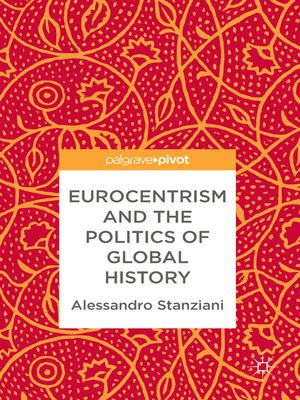 cover image of Eurocentrism and the Politics of Global History