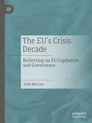 cover image of The EU's Crisis Decade