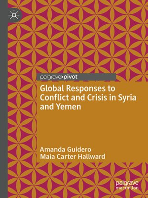 cover image of Global Responses to Conflict and Crisis in Syria and Yemen