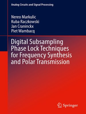 cover image of Digital Subsampling Phase Lock Techniques for Frequency Synthesis and Polar Transmission