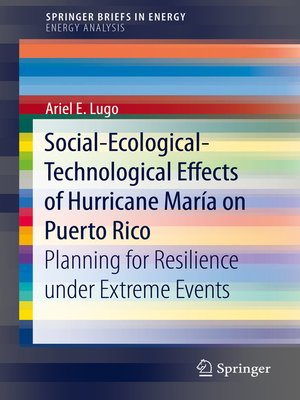 cover image of Social-Ecological-Technological Effects of Hurricane María on Puerto Rico