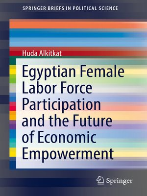 cover image of Egyptian Female Labor Force Participation and the Future of Economic Empowerment