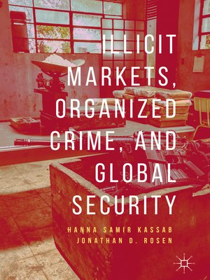 cover image of Illicit Markets, Organized Crime, and Global Security