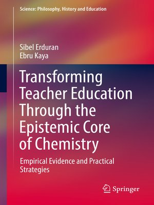 cover image of Transforming Teacher Education Through the Epistemic Core of Chemistry