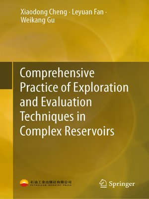 cover image of Comprehensive Practice of Exploration and Evaluation Techniques in Complex Reservoirs