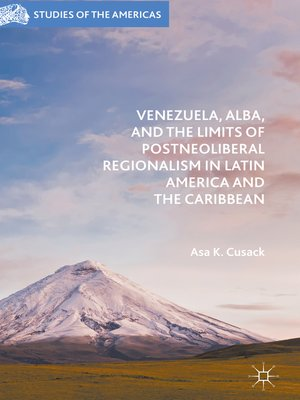 cover image of Venezuela, ALBA, and the Limits of Postneoliberal Regionalism in Latin America and the Caribbean