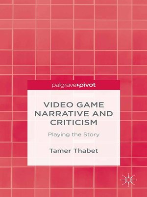 cover image of Video Game Narrative and Criticism