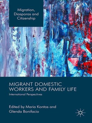cover image of Migrant Domestic Workers and Family Life