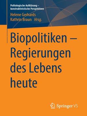 cover image of Biopolitiken – Regierungen des Lebens heute