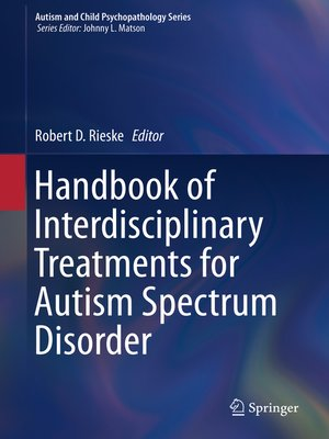 cover image of Handbook of Interdisciplinary Treatments for Autism Spectrum Disorder