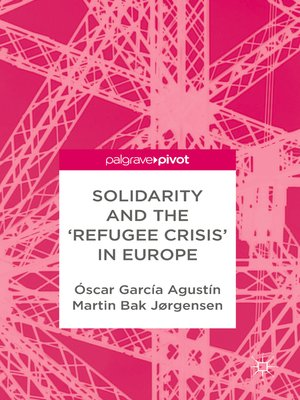 cover image of Solidarity and the 'Refugee Crisis' in Europe