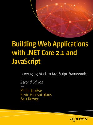 cover image of Building Web Applications with .NET Core 2.1 and JavaScript