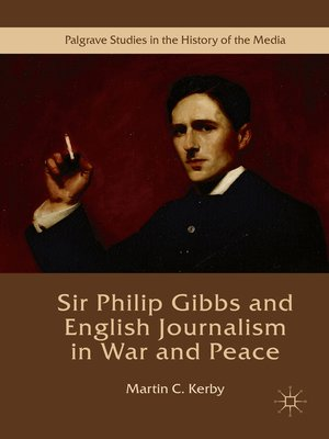 cover image of Sir Philip Gibbs and English Journalism in War and Peace