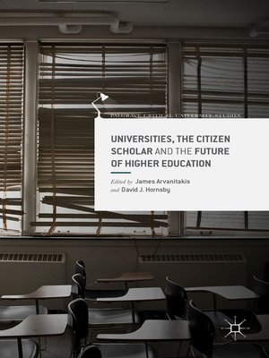 cover image of Universities, the Citizen Scholar and the Future of Higher Education