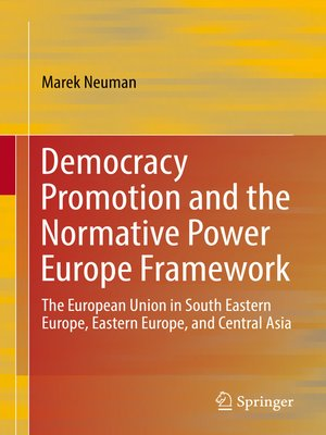 cover image of Democracy Promotion and the Normative Power Europe Framework