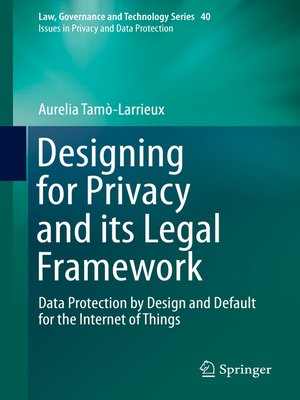 cover image of Designing for Privacy and its Legal Framework