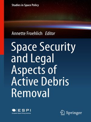 cover image of Space Security and Legal Aspects of Active Debris Removal